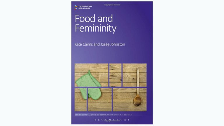 Food and Femininity by  Kate Cairns and Josée Johnston (Image via Amazon.com)