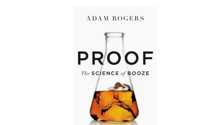 Proof author Adam Rogers explains our relationship with booze.