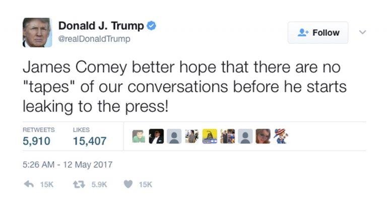 In this May 12, 2017, tweet, President Donald Trump, in an apparent warning to his fired FBI director, said that James Comey had better hope there are no