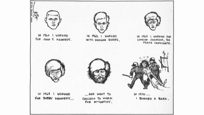 Tony Auth cartoon, dated 1970, showing a man changing politically over the years: working with JFK, then Medgar Evers, then Lyndon Johnson, then Bobby Kennedy, then Eugene McCarthy, and then burning a bank.