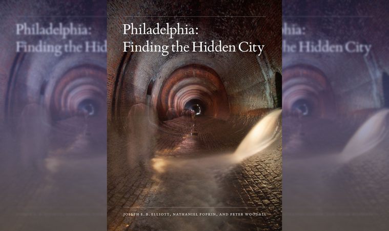 "Cover of the book, ""Philadelphia: Finding the Hidden City"", by Joseph E. B. Elliott, Nathaniel Popkin, and Peter Woodall."
