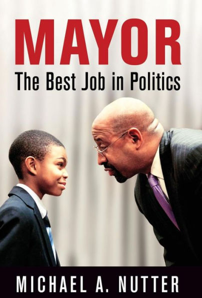 Former Philadelphia Mayor Michael Nutter's book is published by the Unversity of Pennsylvania Press.