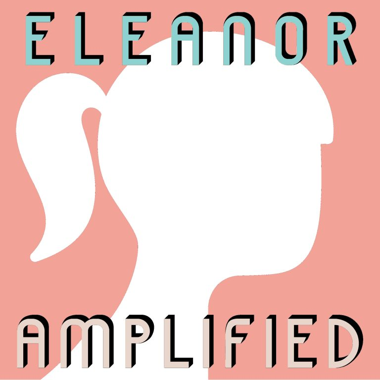 Eleanor Amplified Episode 28