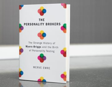 The Personality Brokers: The Strange History of Myers-Briggs and the Birth of Personality Testing by Merve Emre. (Cameron Pollack/NPR)