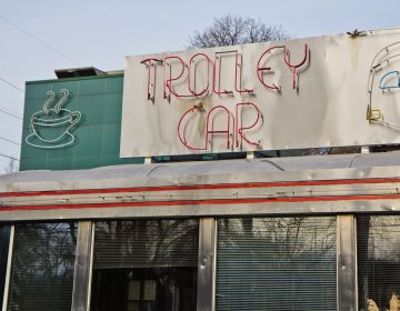 The Trolley Car Diner was a mainstay in Mt. Airy. (Kimberly Paynter/WHYY)