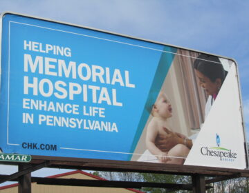 Chesapeake had a large presence in Bradford County. A billboard touts the gas company's support of a local hospital. (Susan Phillips/StateImpact Pennsylvania)