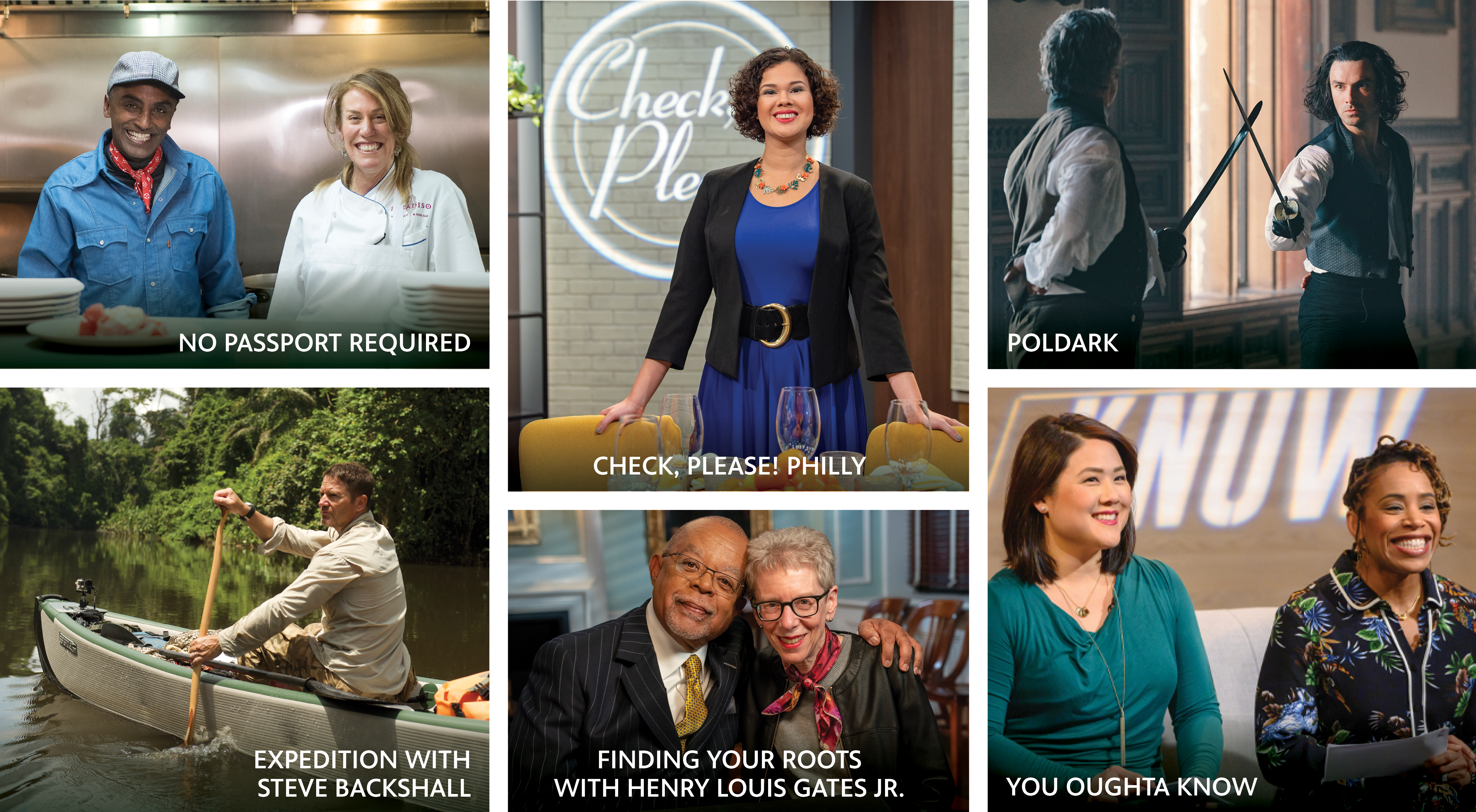 PBS and WHYY local TV shows (No Passport Required, Expedition with Steve Backshall, Check, Please! Philly, Finding Your Roost with Henry Louis Gates Jr, Poldark, You Oughta Know)