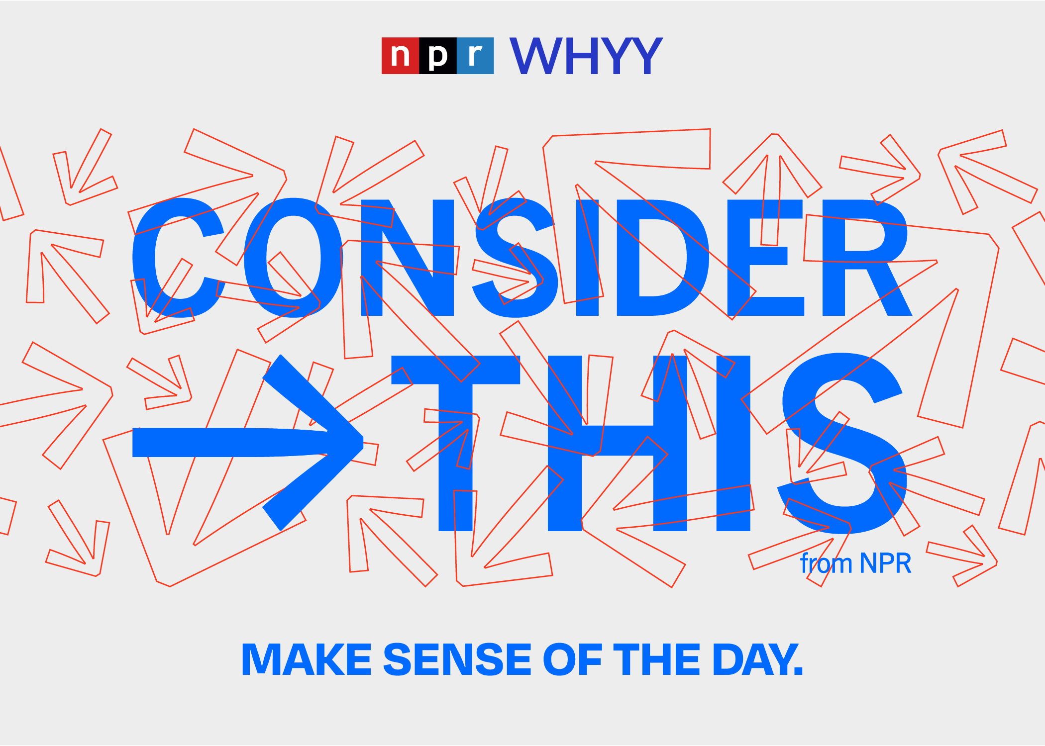 Consider This podcast from NPR and WHYY
