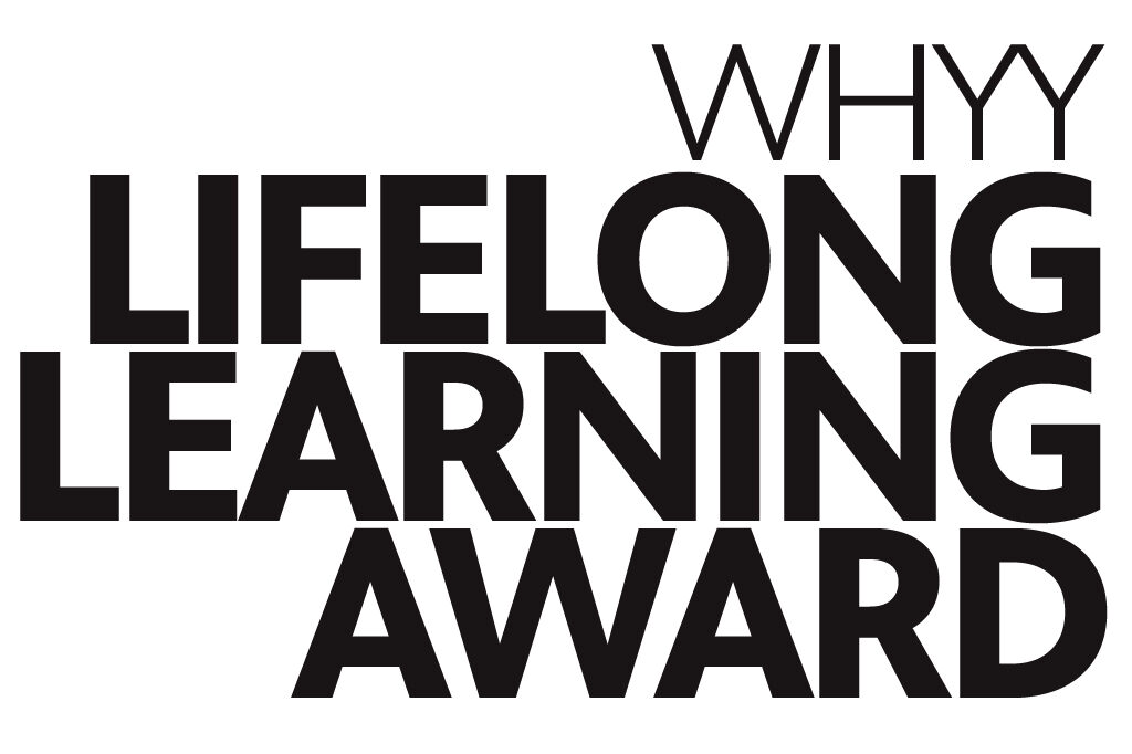 WHYY Lifelong Learning Award