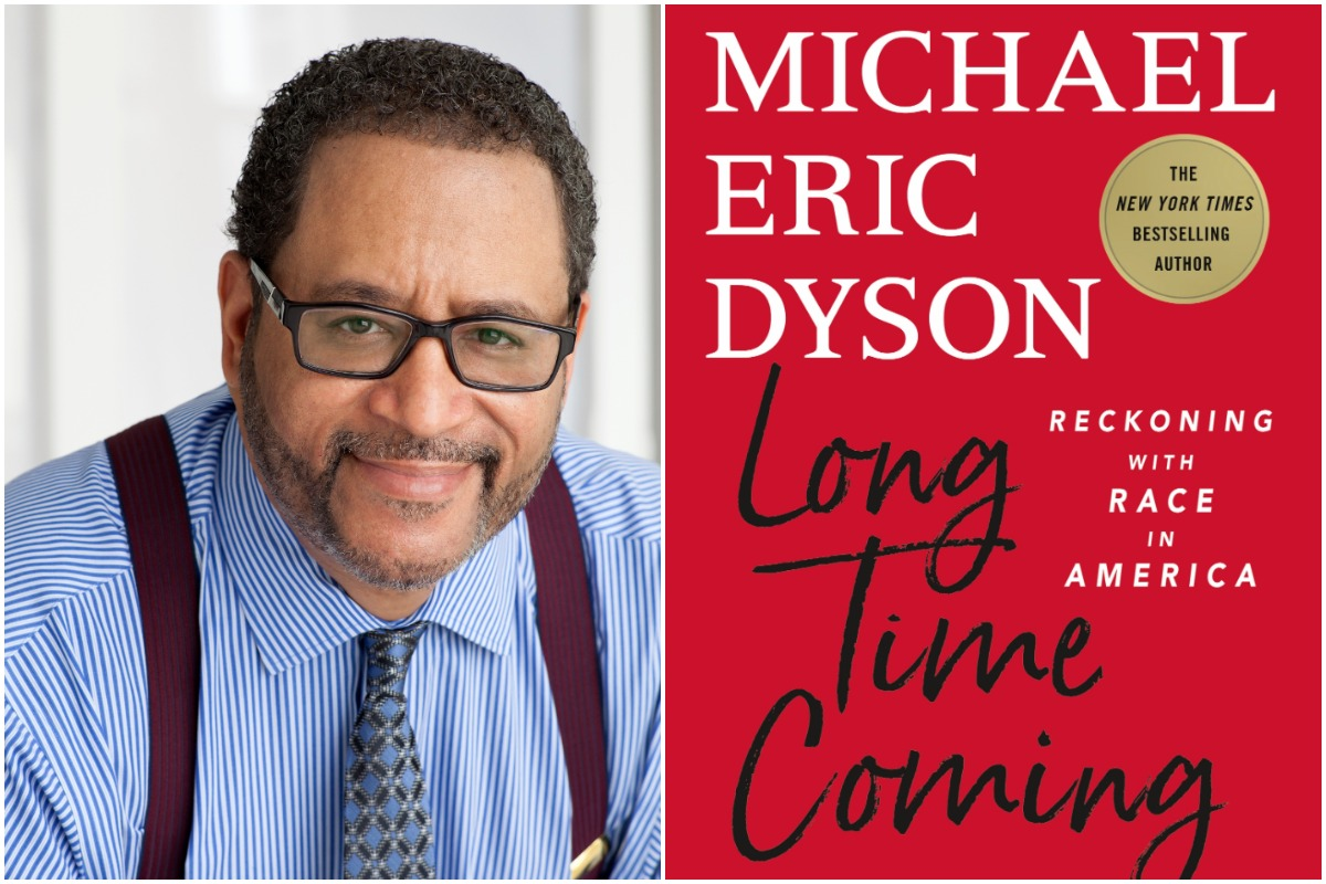"""Long Time Coming:"""" Michael Eric Dyson on today's racial reckoning - WHYY"""