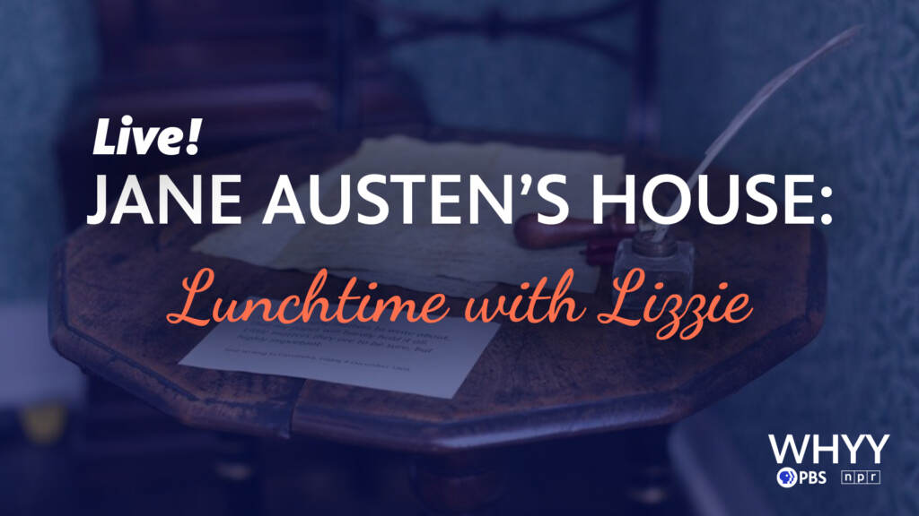 Live! Jane Austen's House: Lunchtime with Lizzie