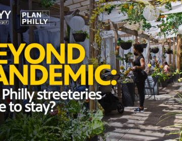 Beyond Pandemic: Are Philly Streeteries Here to Stay?