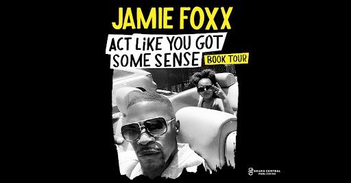 Jamie Fox: Act Like You Got Some Sense book tour