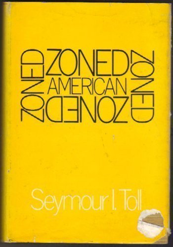 Zoned American, by Seymour Toll