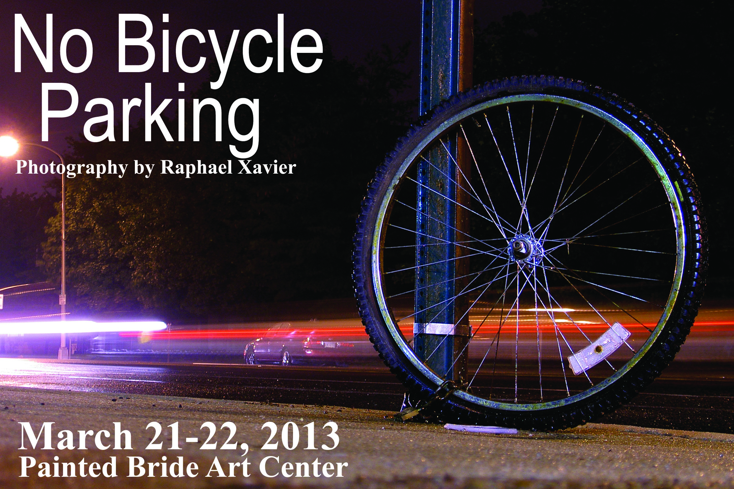No Bicycle Parking, a photography exhibit by Raphael Xavier, is open March 21-22 and the Painted Bride